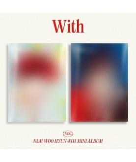 NAM WOO HYUN - Mini Album Vol.4 [With] (A Ver. + B Ver.)
