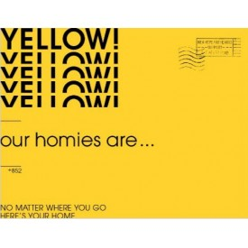 YELLOW – OUR HOMIES ARE…….